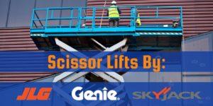 Scissor Lifts: JLG, Genie & SkyJack