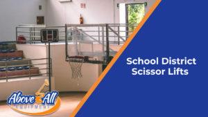School District Scissor Lifts
