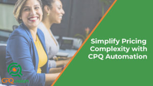 Simplify Pricing Complexity with CPQ Automation
