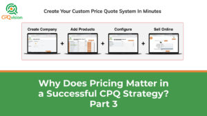 Why Does Pricing Matter in a Successful CPQ Strategy? Part 3
