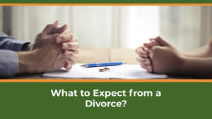 What to Expect from a Divorce?