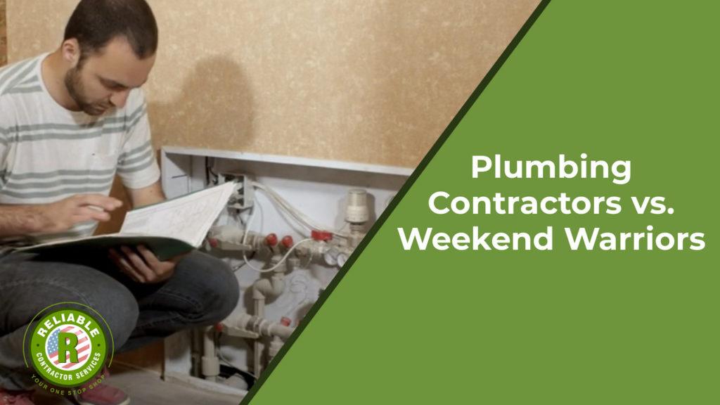 Plumbing Contractors vs. Weekend Warriors
