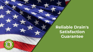 Reliable Drain's Satisfaction Guarantee