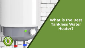 What is the Best Tankless Water Heater?