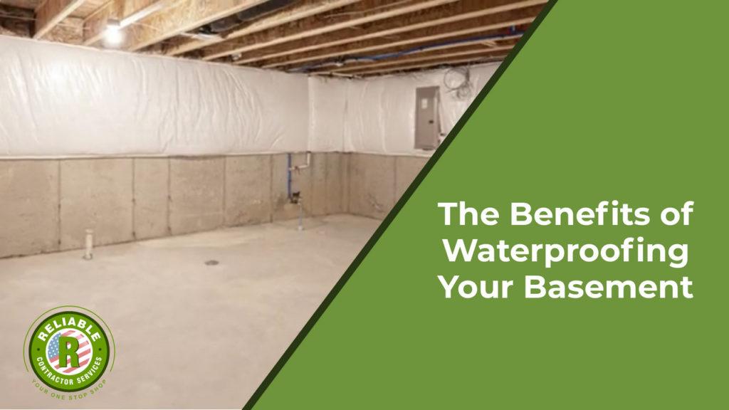 The Benefits of Waterproofing Your Basement