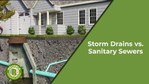 Storm Drains vs. Sanitary Sewers