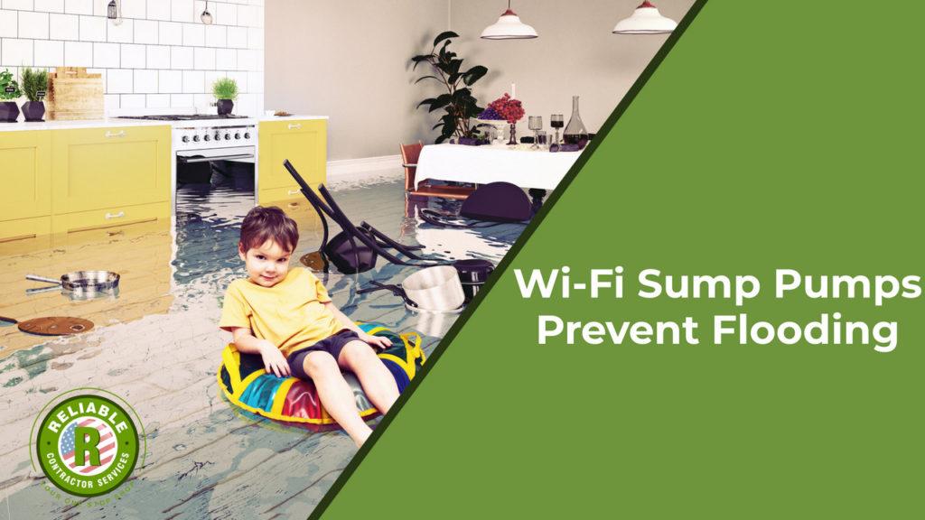 Wi-Fi Sump Pumps Prevent Flooding
