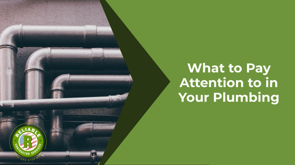 What to Pay Attention to in Your Plumbing