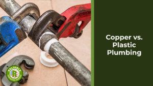 Copper vs. Plastic Plumbing