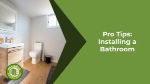 Pro Tips: Installing a Bathroom