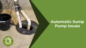 Automatic Sump Pump Issues
